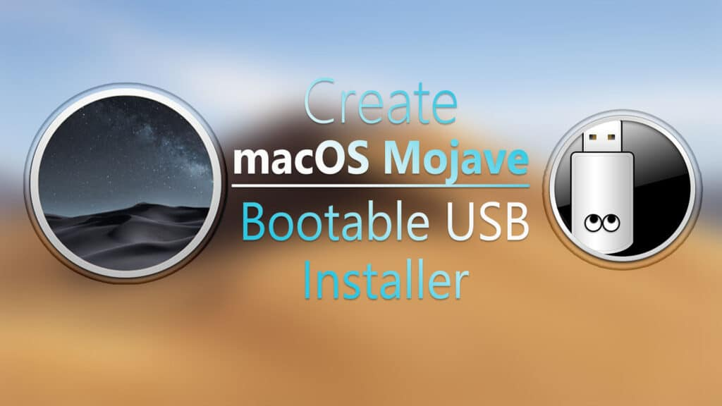 Create macOS Mojave Bootable Installer for Fresh Installation: 2 Easy Steps (With Installation Steps)