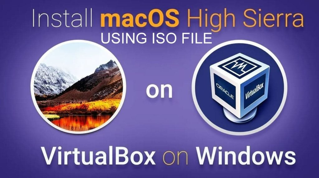 How to Install macOS High Sierra on VirtualBox: 4 Step Guide