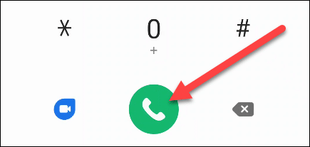 Enter the number and tap the green phone button to make the call.
